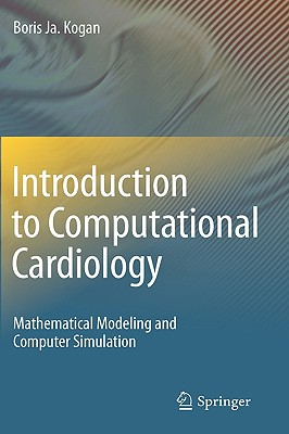 Introduction to Computational Cardiology By Kogan, Boris Ja