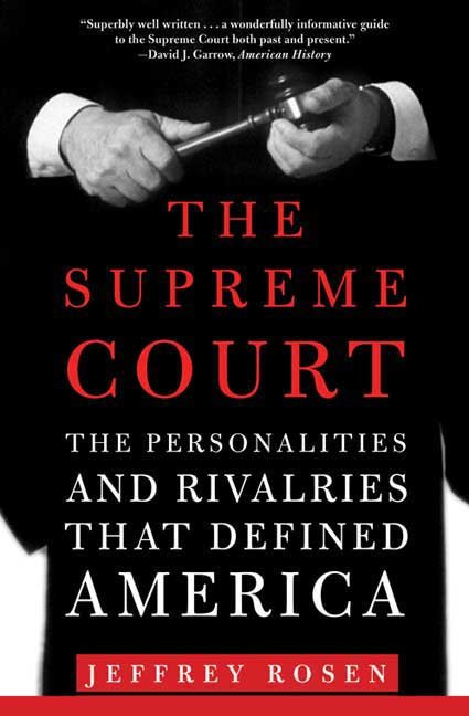 The Supreme Court By Rosen, Jeffrey