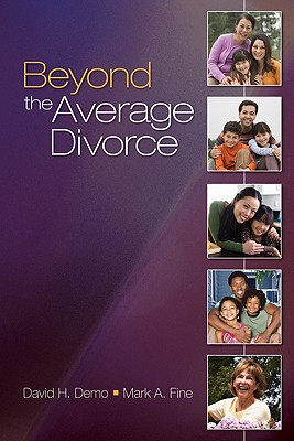 Beyond the Average Divorce By Demo, David H./ Fine, Mark A.